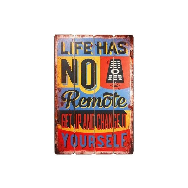 Placa decorativa - Life has no remote