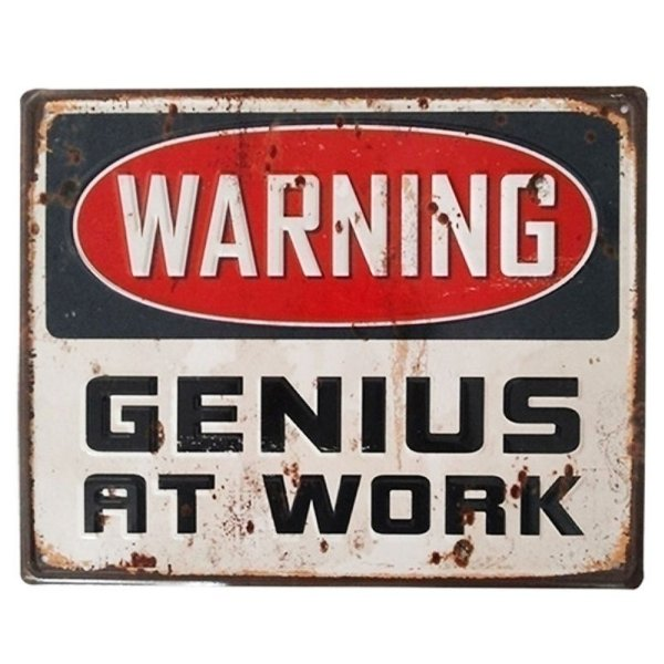Placa decorativa - Warning genius at work