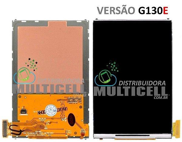 DISPLAY LCD SAMSUNG G130 E GALAXY YOUNG 2 VERSÃO E 1ªLINHA