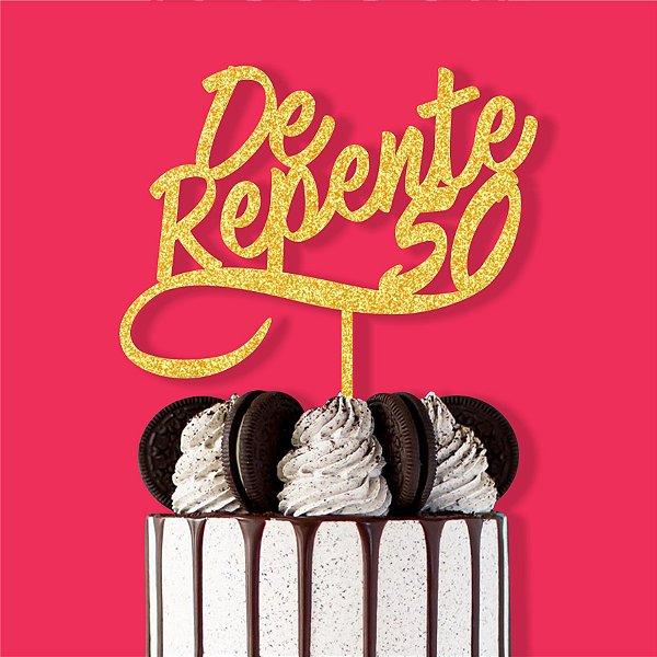 Topo de Bolo De Repente 50 Aniversário