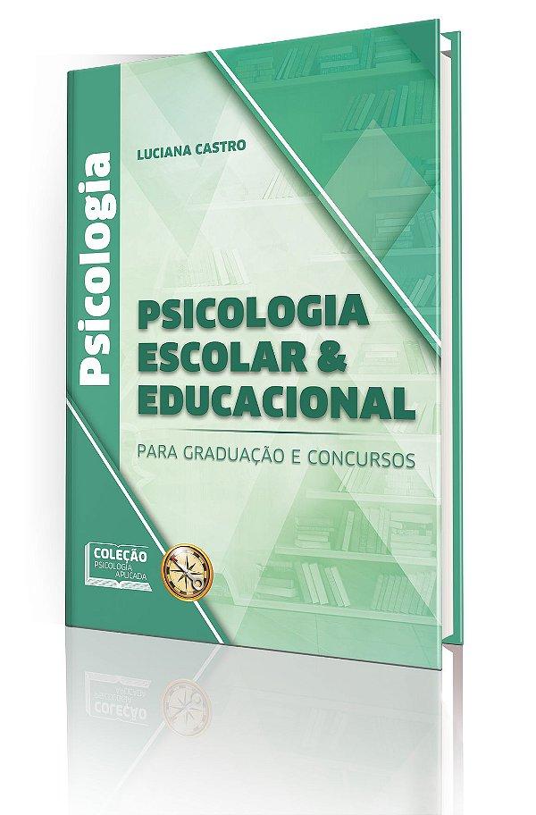 LIVRO: Psicologia Escolar e Educacional para Graduação e Concursos