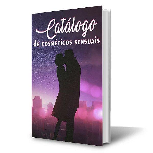CATALOGO PARA REVENDA DE COSMÉTICOS E BRINQUEDOS SENSUAIS