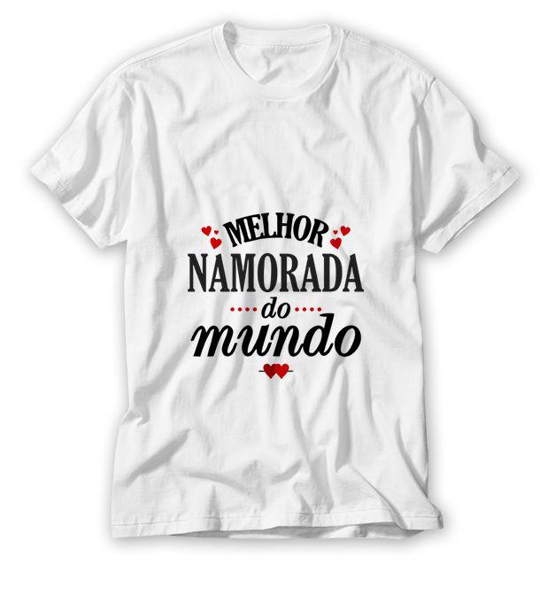 Camisa Melhor Namorada do Mundo