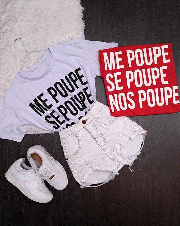 eeab47db2 Camiseta ME POUPE SE POUPE NOS POUPE - Lojas Mayara