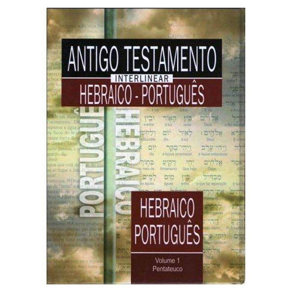 Antigo Testamento Interlinear Hebraico - Português Vol 1 Pentateuco