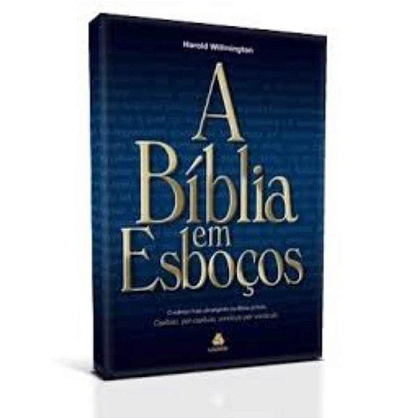 A Bíblia em Esboços / Harold Willmington / capa dura azul / Editora Hagnos
