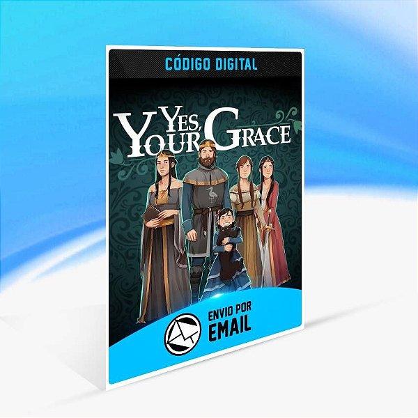 Yes, Your Grace - Xbox One Código 25 Dígitos