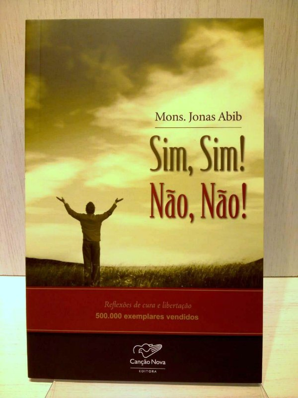 Livro Sim Sim Não Não - Mons. Jonas Abib