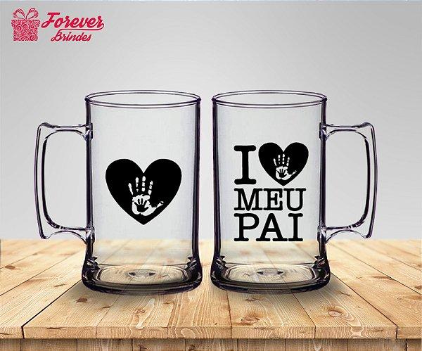 Caneca De Chopp Dia Dos Pais I Love Meu Pai