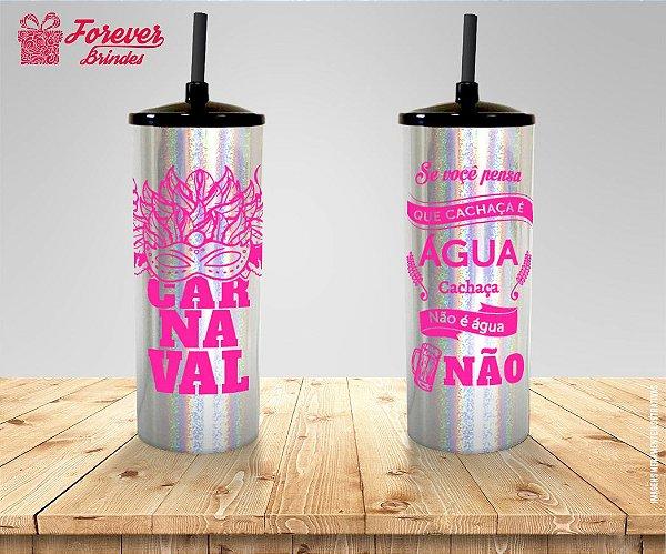 Copo Long Drink Holográfico Carnaval Cachaça Não é Agua