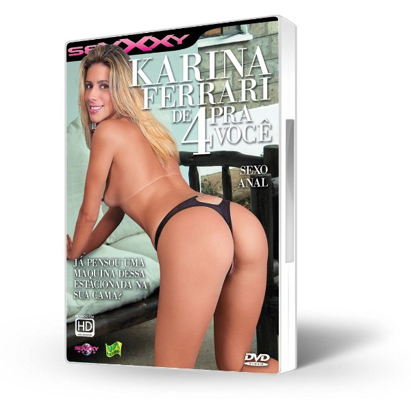 DVD Sexxxy, Karina Ferrari de 4 Pra Você