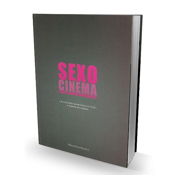 Sexo, Cinema e Dois Corpos Fumegantes - Maurício Nunes