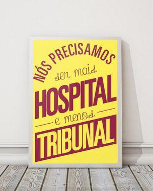 Mais hospital e menos tribunal