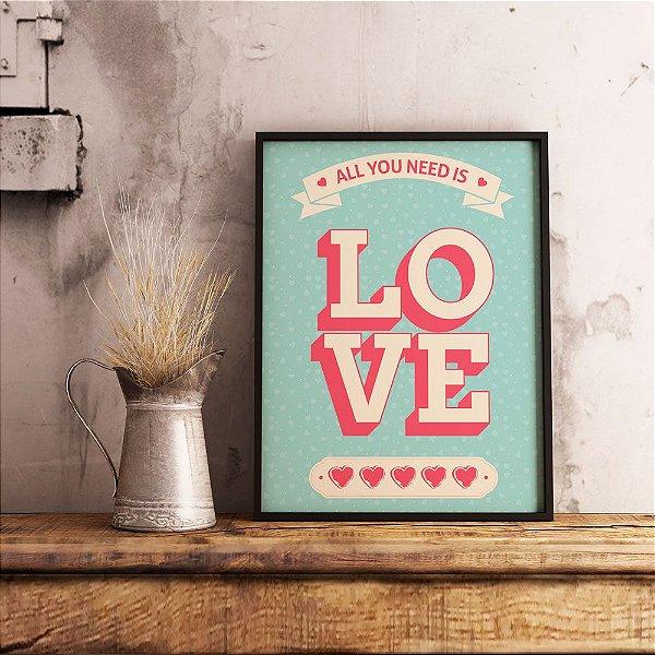 All you need is love - Emoldurado