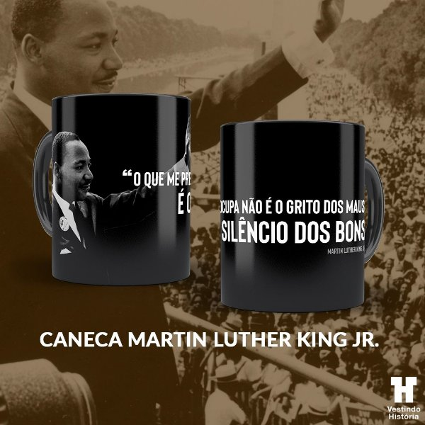 Caneca Preta Martin Luther King Silêncio dos Bons - Vestindo História