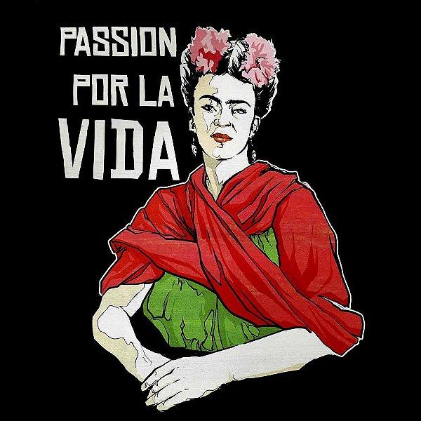 Camiseta Frida Kahlo - Passion por La Vida - Vestindo História
