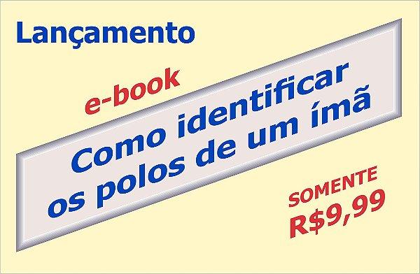 """""""Como identificar os polos de um ímã"""" e-book em PDF"""