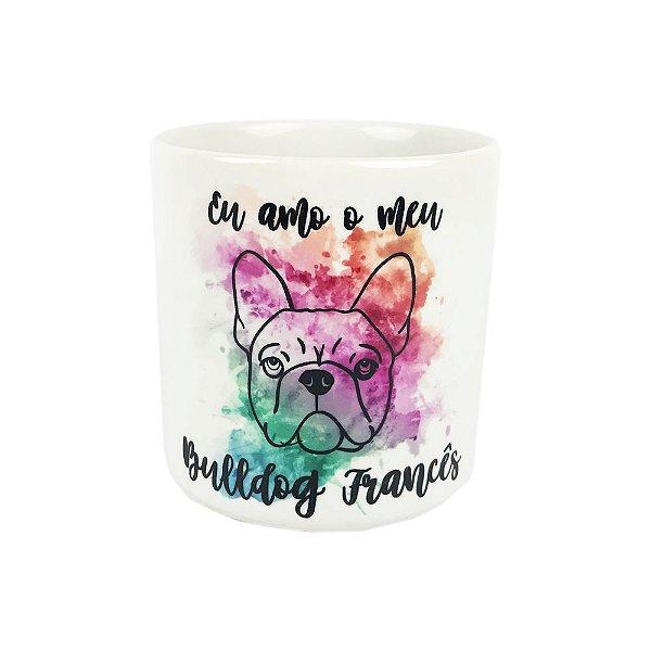 Caneca Eu Amo o Meu Bulldog Francês Mania Dog