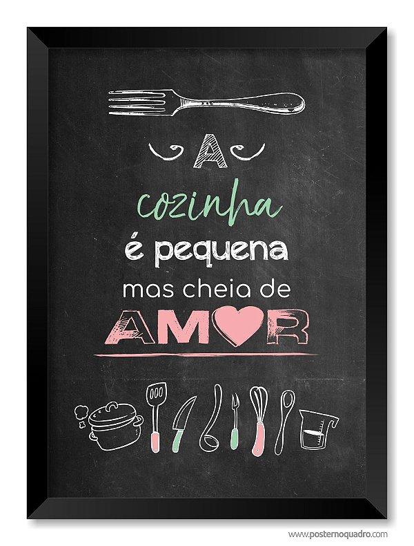 Quadro A Cozinha é Pequena mas Cheia de Amor
