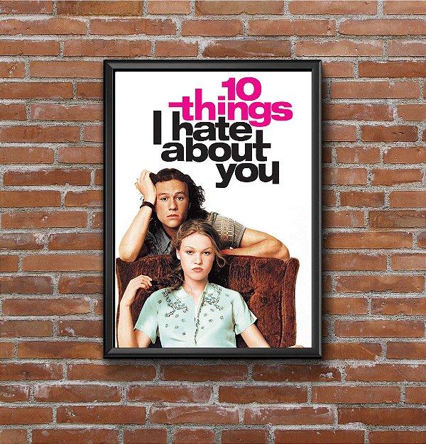 Quadro Placa Decorativo Filme 10 Coisas Que Odeio Em Você Branco & Preto
