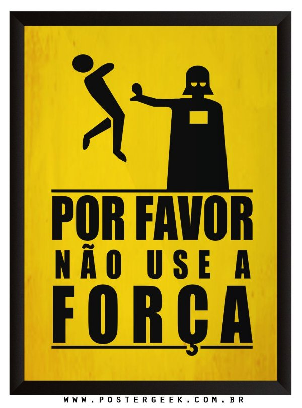 Star Wars - Não use a força!