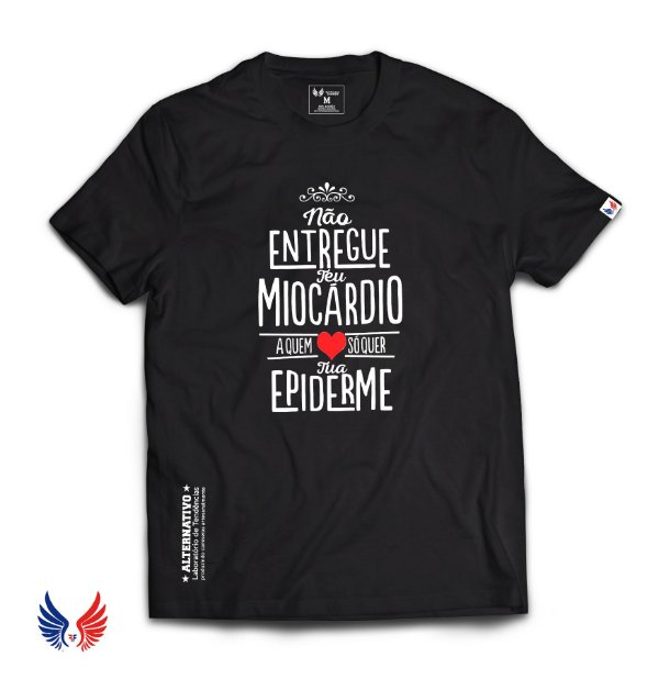 Camiseta Não Entregue teu Miocárdio