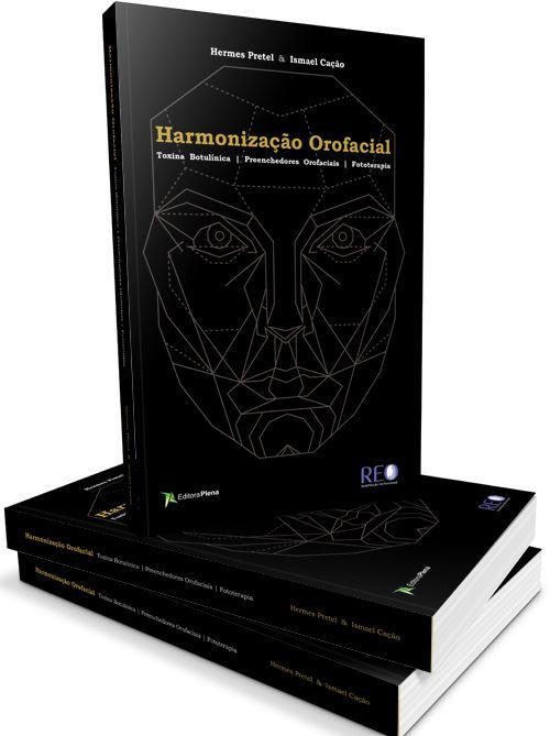 Harmonização Orofacial - Toxina Botulínica | Preenchedores Orofaciais | Fototerpia - Hermes Pretel; Ismael Cação