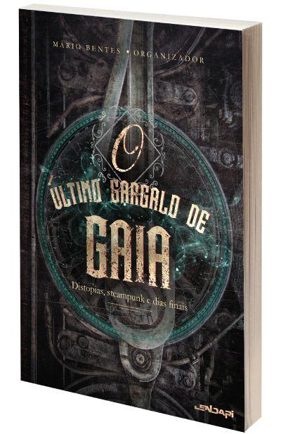 [PRÉ-VENDA] O último Gargalo de Gaia: distopias, steampunk e dias finais