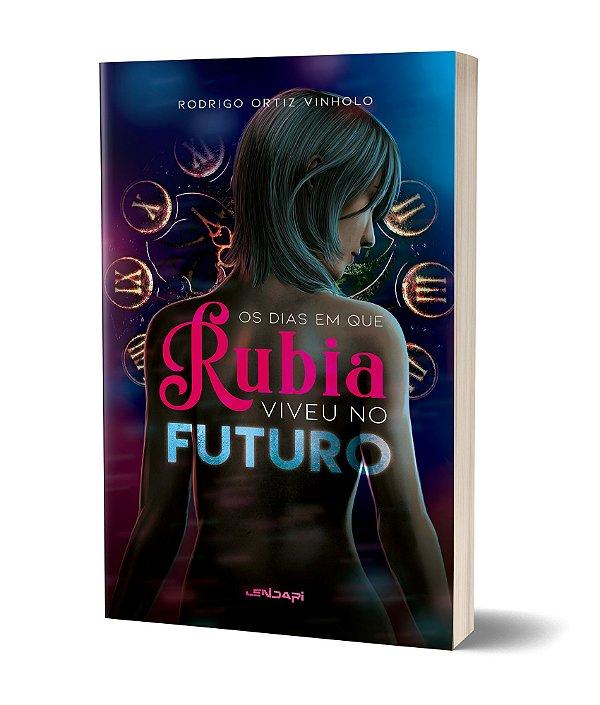 Os dias em que Rubia viveu no futuro