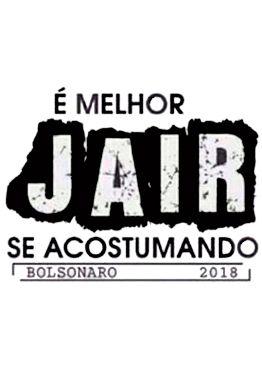 Camiseta Bolsonaro Presidente É melhor JAIR acostumando Branca (Baby Look)
