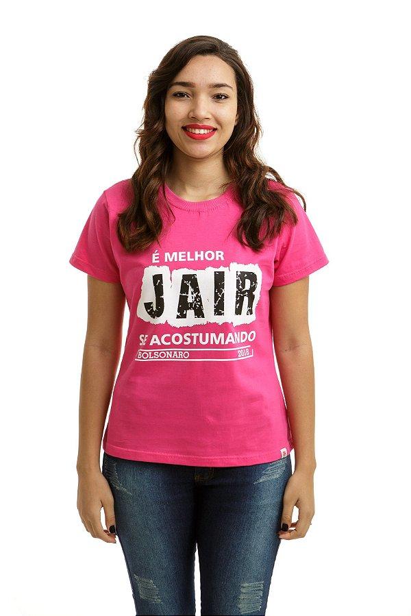 Camiseta Bolsonaro Presidente É melhor JAIR acostumando Rosa Pink (Baby Look)