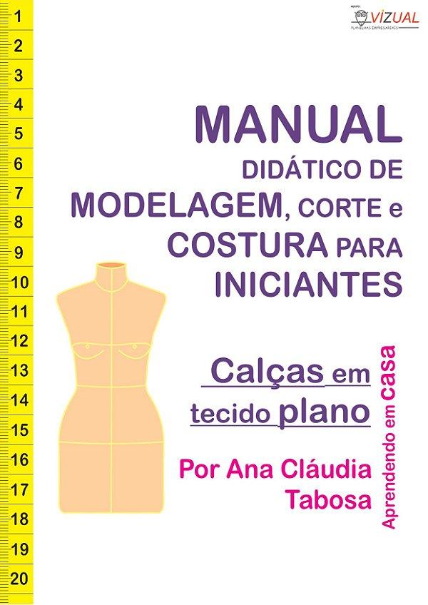 Apostila Curso Didático de Modelagem, Corte e Costura de Calças em Tecido Plano em PDF