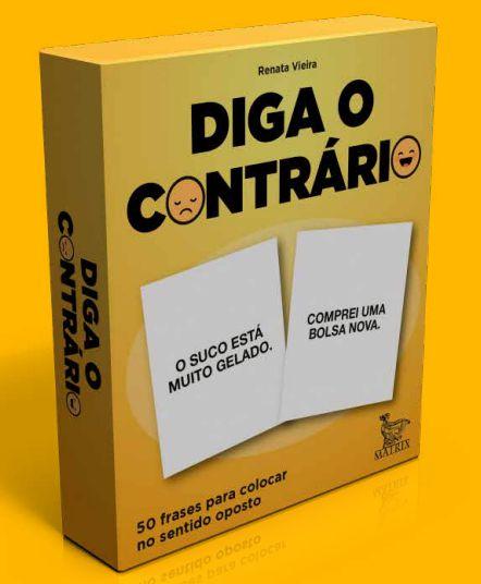 DIGA O CONTRÁRIO