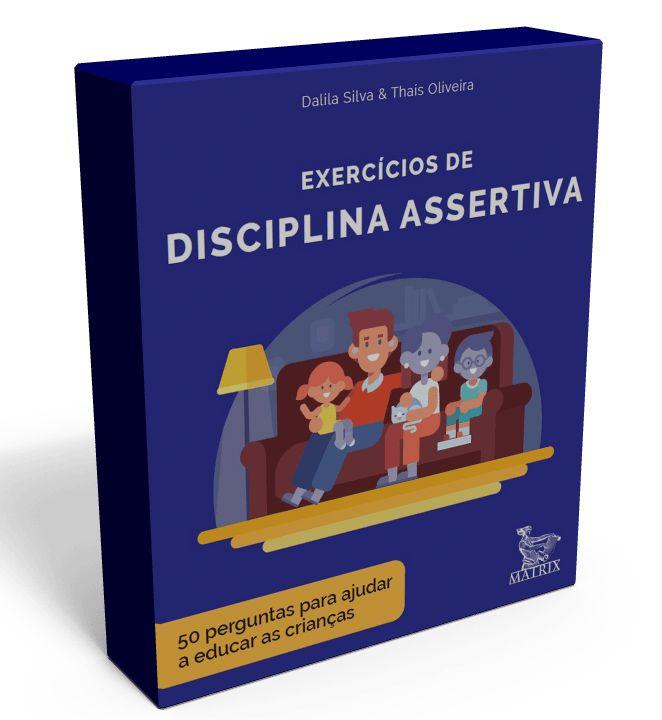 EXERCÍCIOS DE DISCIPLINA ASSERTIVA
