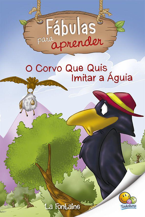 FÁBULAS PARA APRENDER: O CORVO QUE QUIS IMITAR A ÁGUIA
