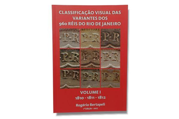 Livro Classificação Visual das Variantes dos 960 Réis do Rio de Janeiros 1810-1811-1812