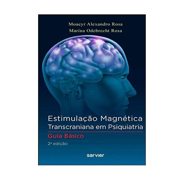 Livro de Estimulação Magnética Transcraniana em Psiquiatria - Guia Básico
