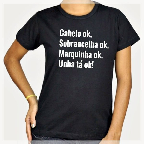 "Camisa Baby Look 100% Algodão ""Tudo Ok"""