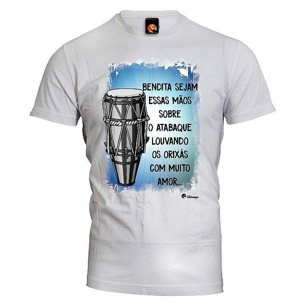Camiseta Benditas Sejam suas Mãos sobre o Atabaque