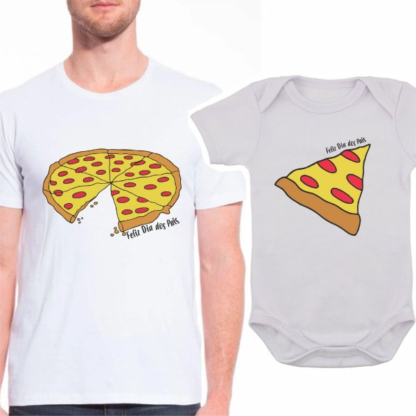 Body de Bebê e Camiseta Adulto Pizza Dia