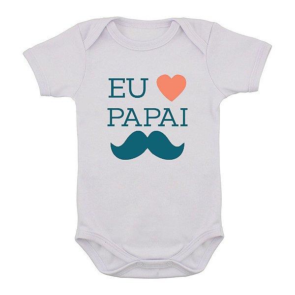 Body de Bebê Eu Amo o Papai
