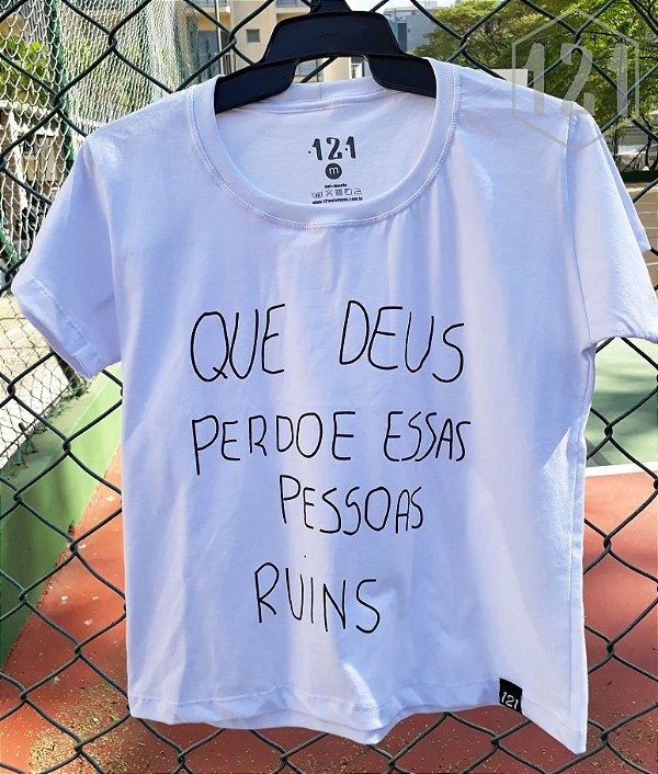 Camiseta Feminina Que Deus perdoe essas pessoas ruins