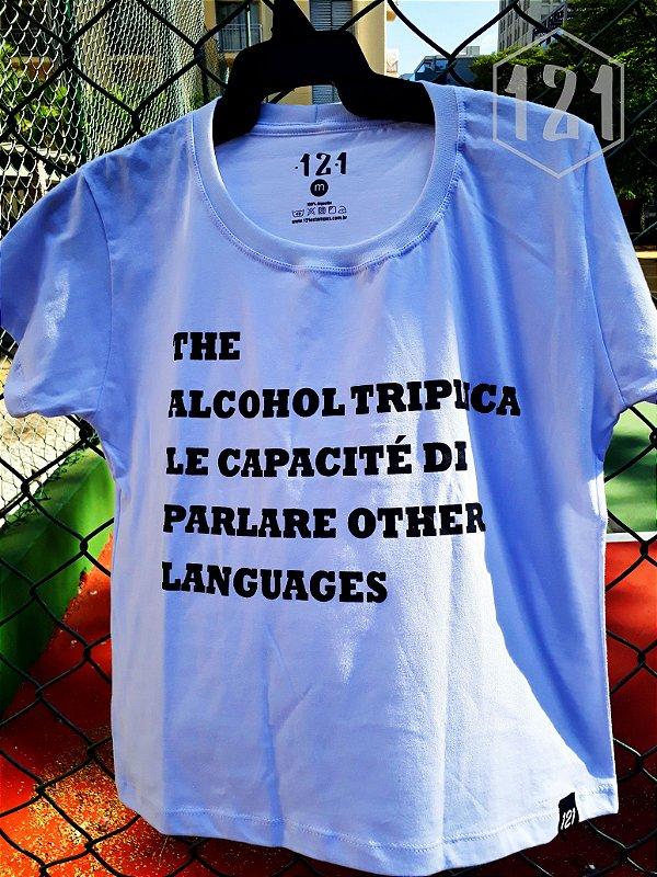 Camiseta Feminina The Alcohol triplica le capacité di parlare other languages