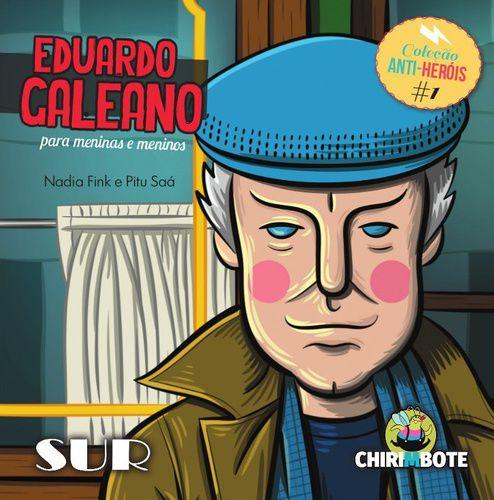 Coleção Anti-Heróis Eduardo Galeano para meninas e meninos