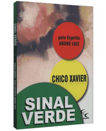 Sinal Verde - Francisco Cândido Xavier pelo espírito de André Luiz