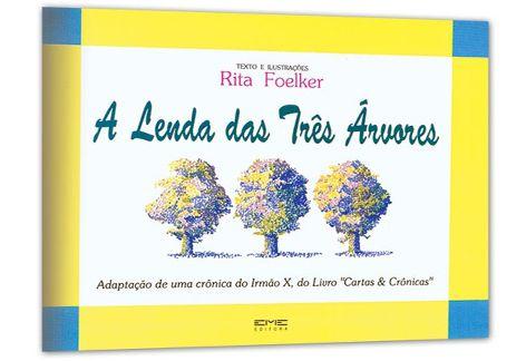 A Lenda das Três Árvores - Rita Foelker