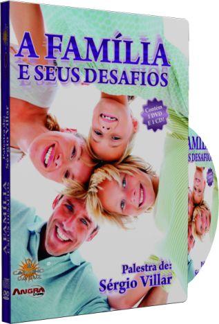 A Família e seus Desafios - Sérgio Villar