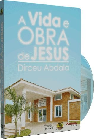 A Vida e Obra de Jesus - Dirceu Abdala