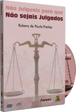 Não Julgueis Para Que Não Sejais Julgados - Rubens de Paula Freitas