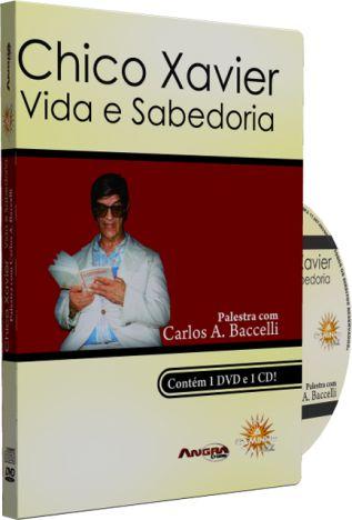 Chico Xavier Vida e Sabedoria - Carlos A. Baccelli